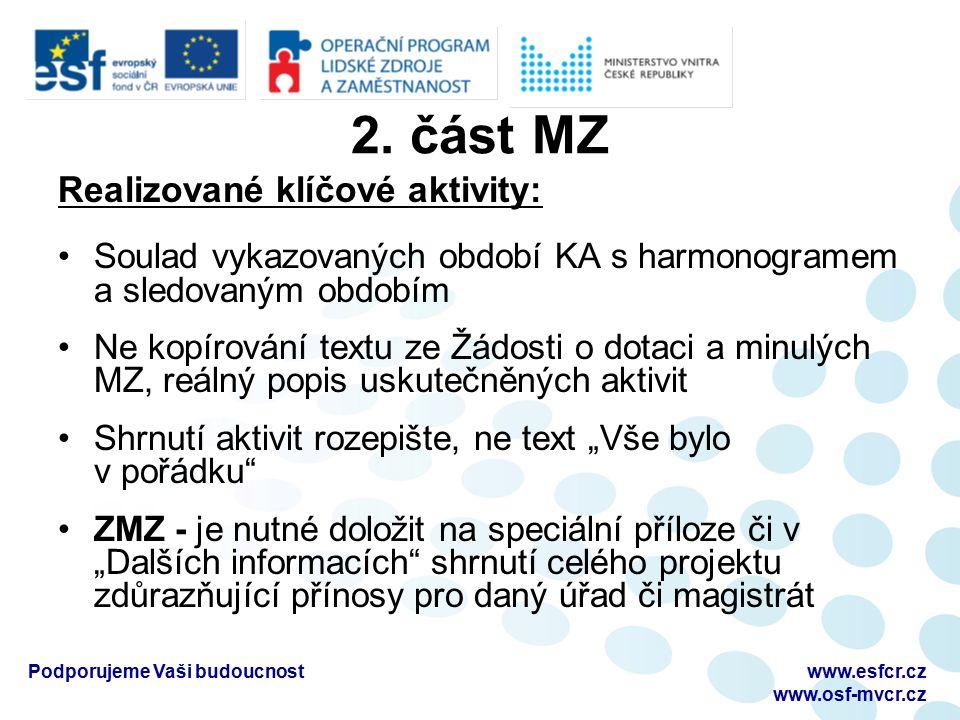 2. část MZ Realizované klíčové aktivity: Soulad vykazovaných období KA s harmonogramem a sledovaným obdobím Ne kopírování textu ze Žádosti o dotaci a