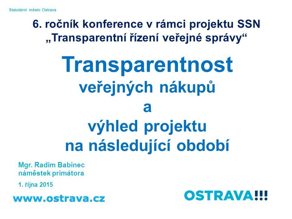 Transparentnost veřejných nákupů a výhled projektu na následující období Mgr.