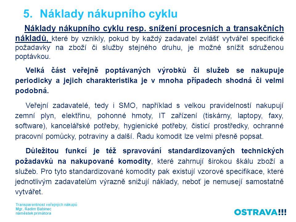 5.Náklady nákupního cyklu Transparentnost veřejných nákupů Mgr.