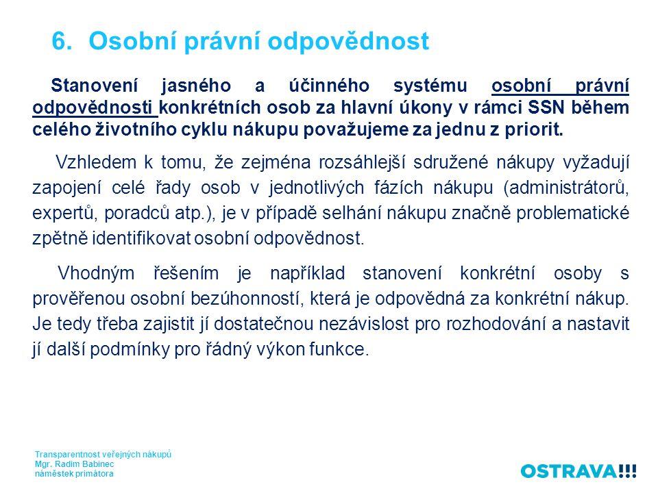 6.Osobní právní odpovědnost Transparentnost veřejných nákupů Mgr.