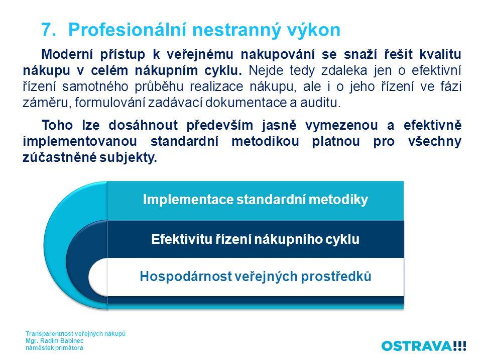 7.Profesionální nestranný výkon Transparentnost veřejných nákupů Mgr.