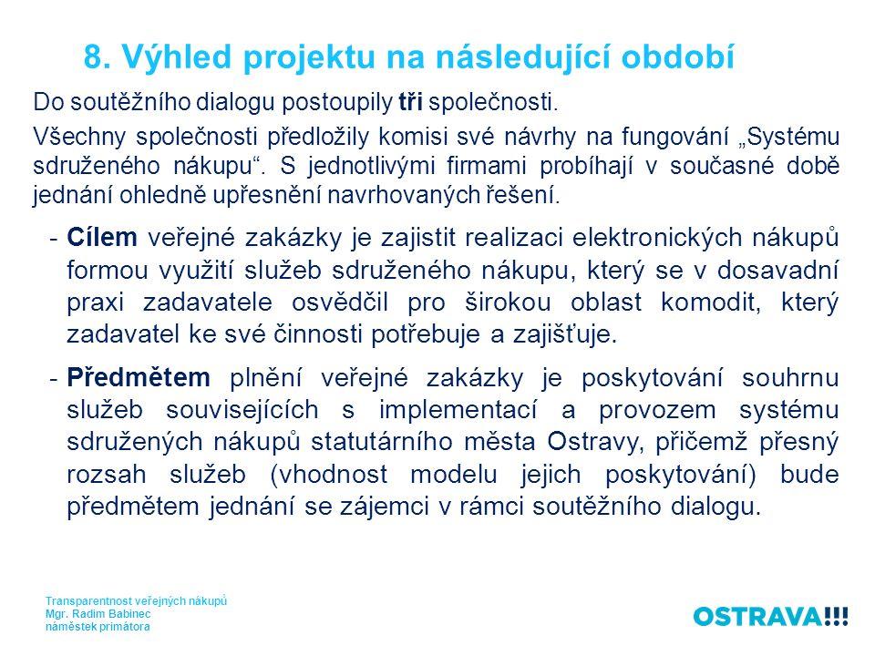 8. Výhled projektu na následující období Transparentnost veřejných nákupů Mgr.