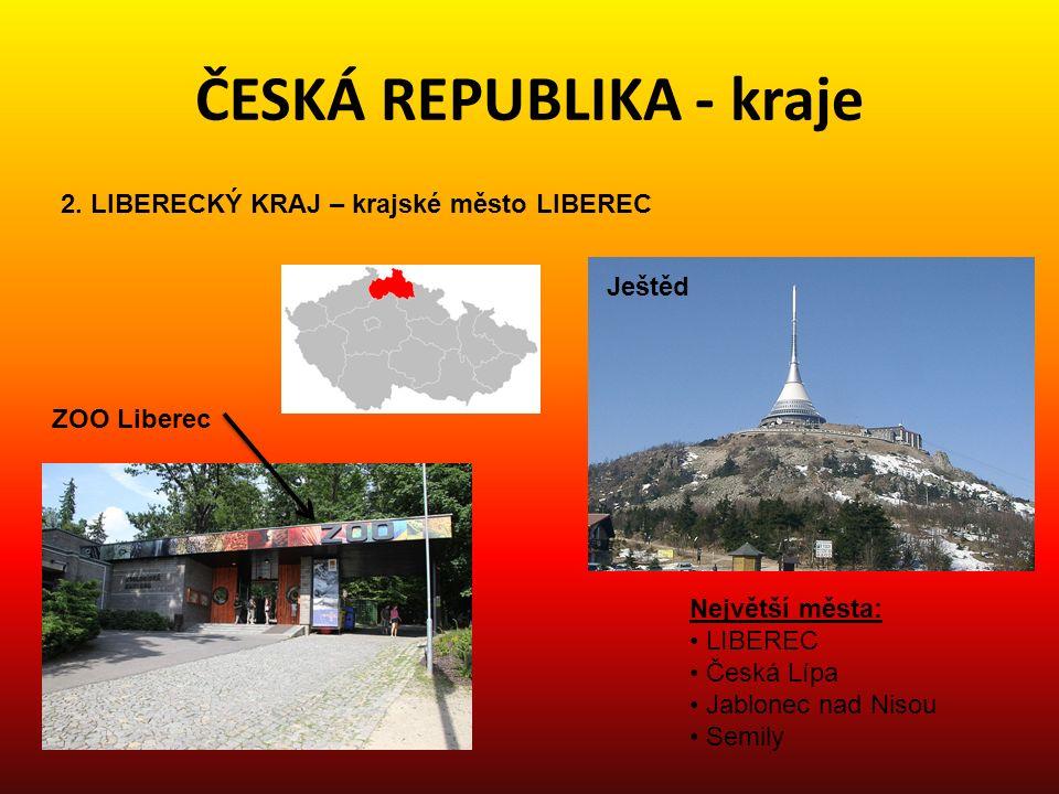 ČESKÁ REPUBLIKA - kraje 3.STŘEDOČESKÝ KRAJ – krajské město PRAHA 4.