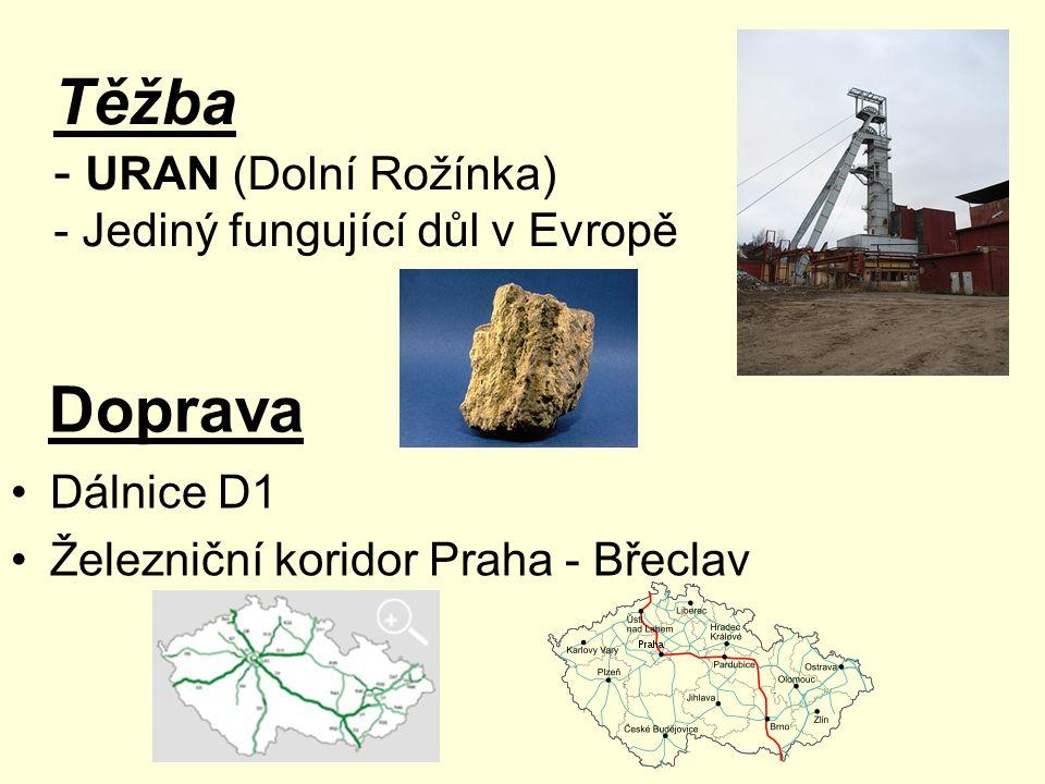 Doprava Dálnice D1 Železniční koridor Praha - Břeclav Těžba - URAN (Dolní Rožínka) - Jediný fungující důl v Evropě