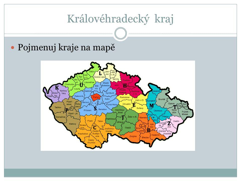 Královéhradecký kraj Pojmenuj kraje na mapě