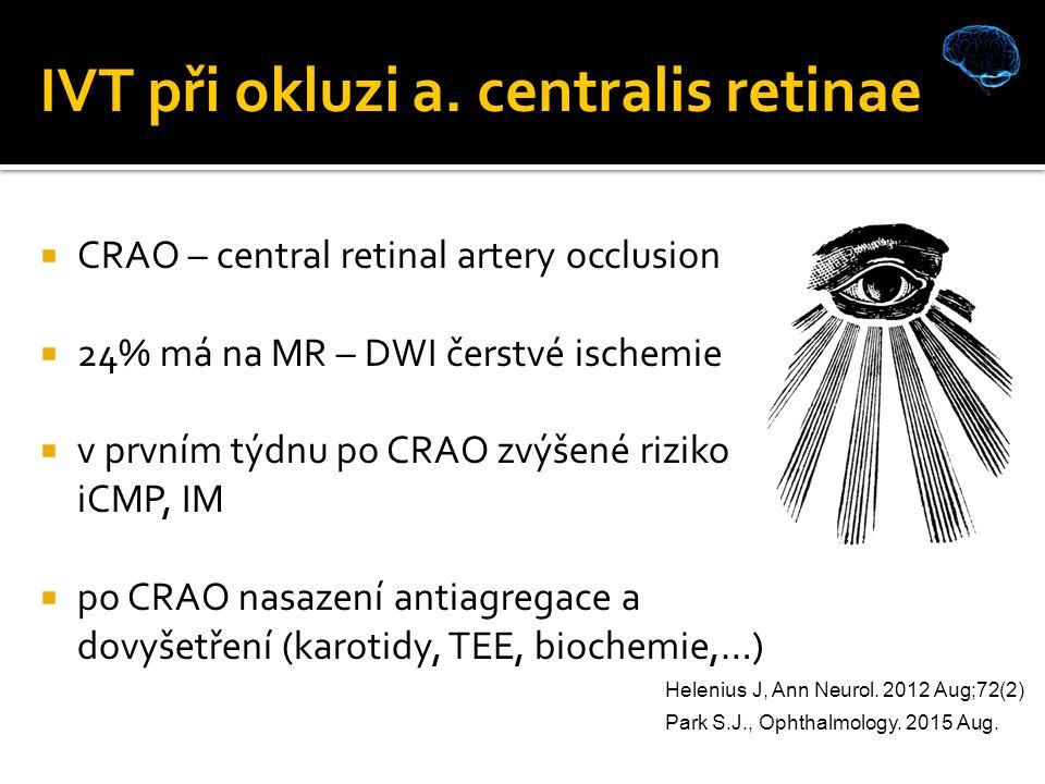 IVT při okluzi a. centralis retinae Helenius J, Ann Neurol.