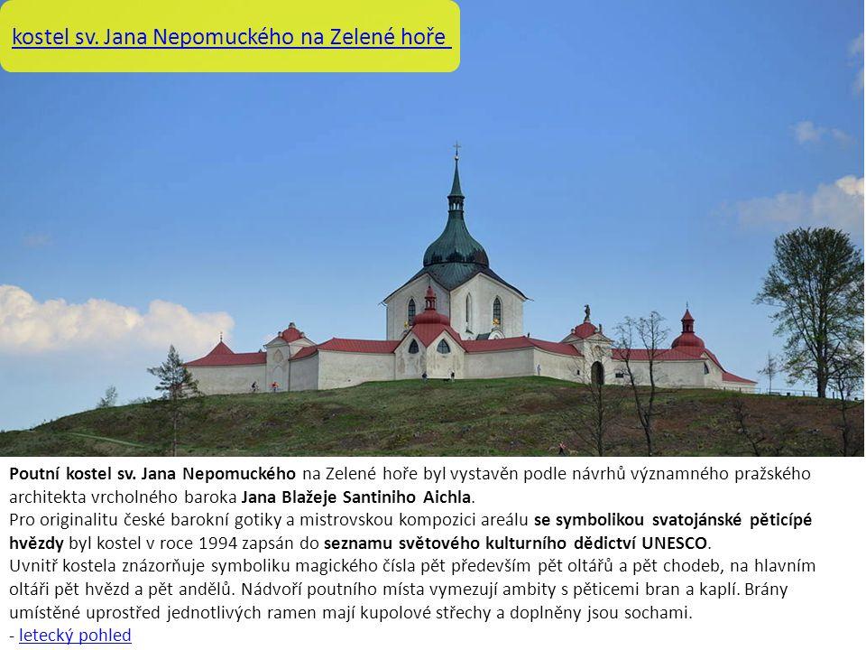 kostel sv. Jana Nepomuckého na Zelené hoře Poutní kostel sv.