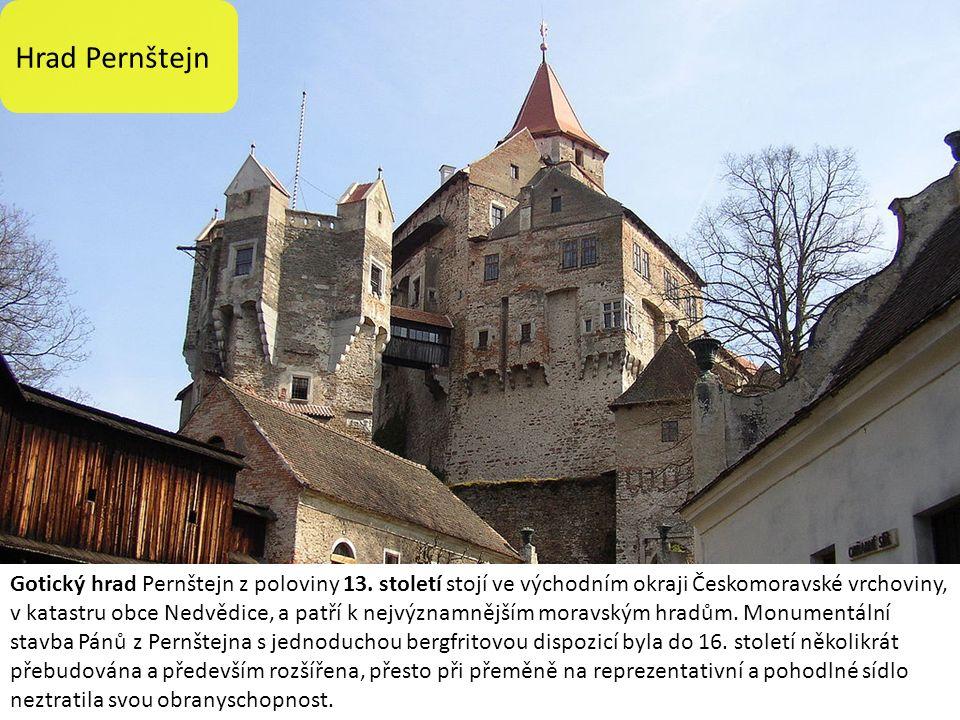 Hrad Pernštejn Gotický hrad Pernštejn z poloviny 13.