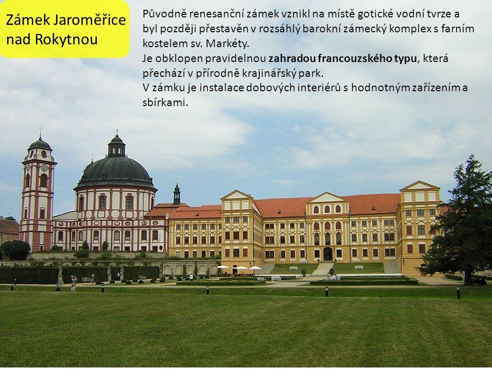 Zámek Jaroměřice nad Rokytnou Původně renesanční zámek vznikl na místě gotické vodní tvrze a byl později přestavěn v rozsáhlý barokní zámecký komplex s farním kostelem sv.