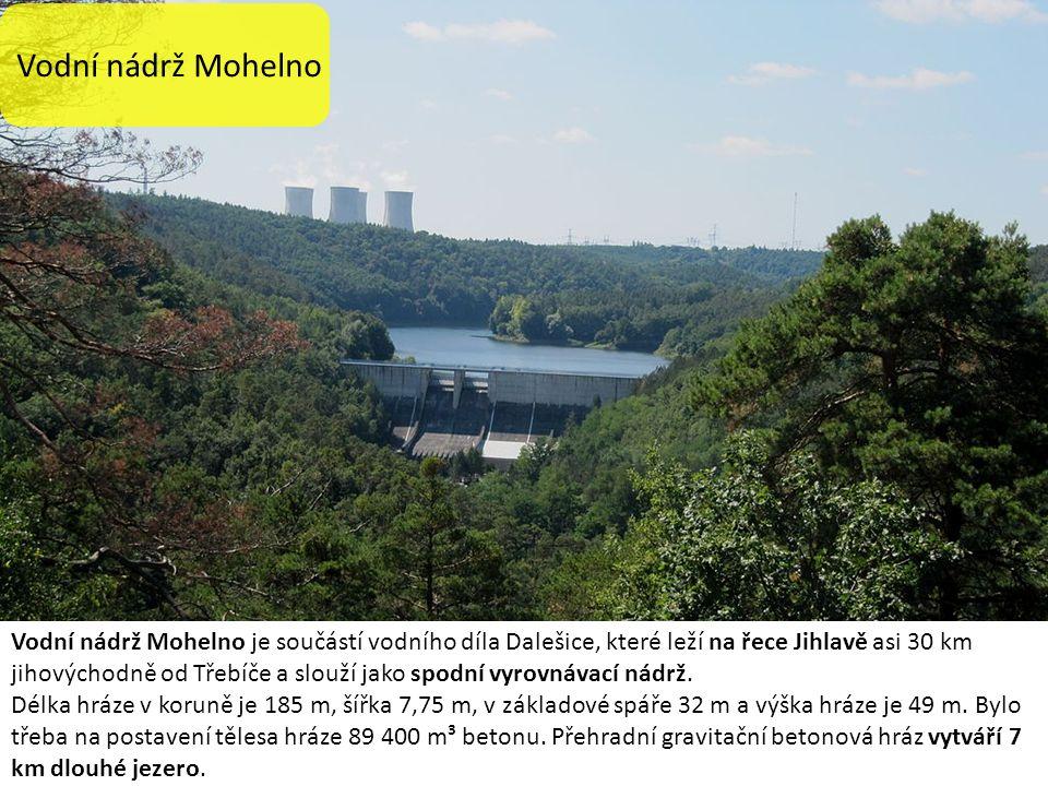 Vodní nádrž Mohelno Vodní nádrž Mohelno je součástí vodního díla Dalešice, které leží na řece Jihlavě asi 30 km jihovýchodně od Třebíče a slouží jako spodní vyrovnávací nádrž.