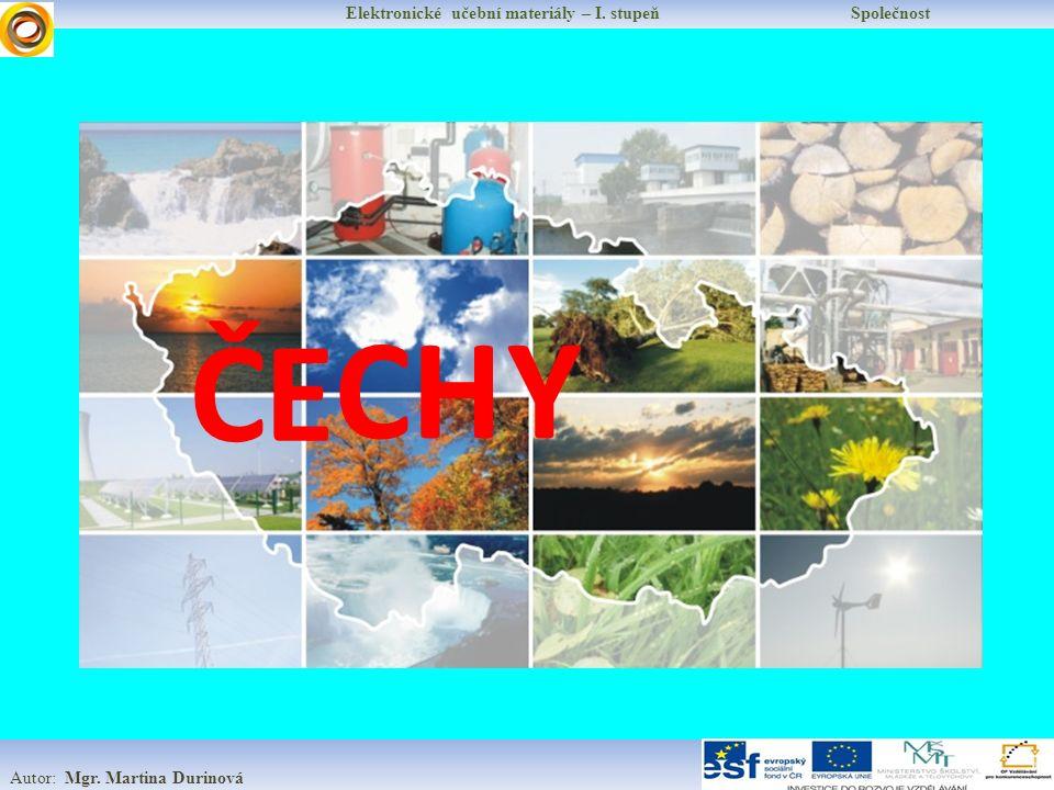 Elektronické učební materiály – I. stupeň Společnost Autor: Mgr. Martina Durinová ČE CHY