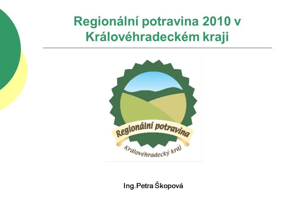 Regionální potravina 2010 v Královéhradeckém kraji Ing.Petra Škopová