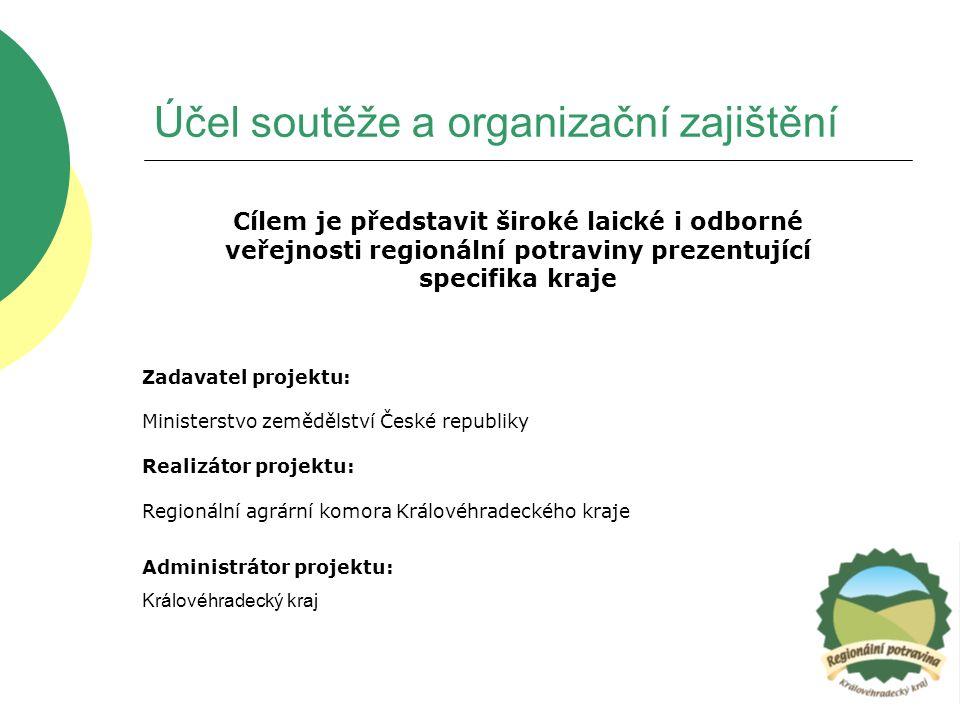 Účel soutěže a organizační zajištění Cílem je představit široké laické i odborné veřejnosti regionální potraviny prezentující specifika kraje Zadavate