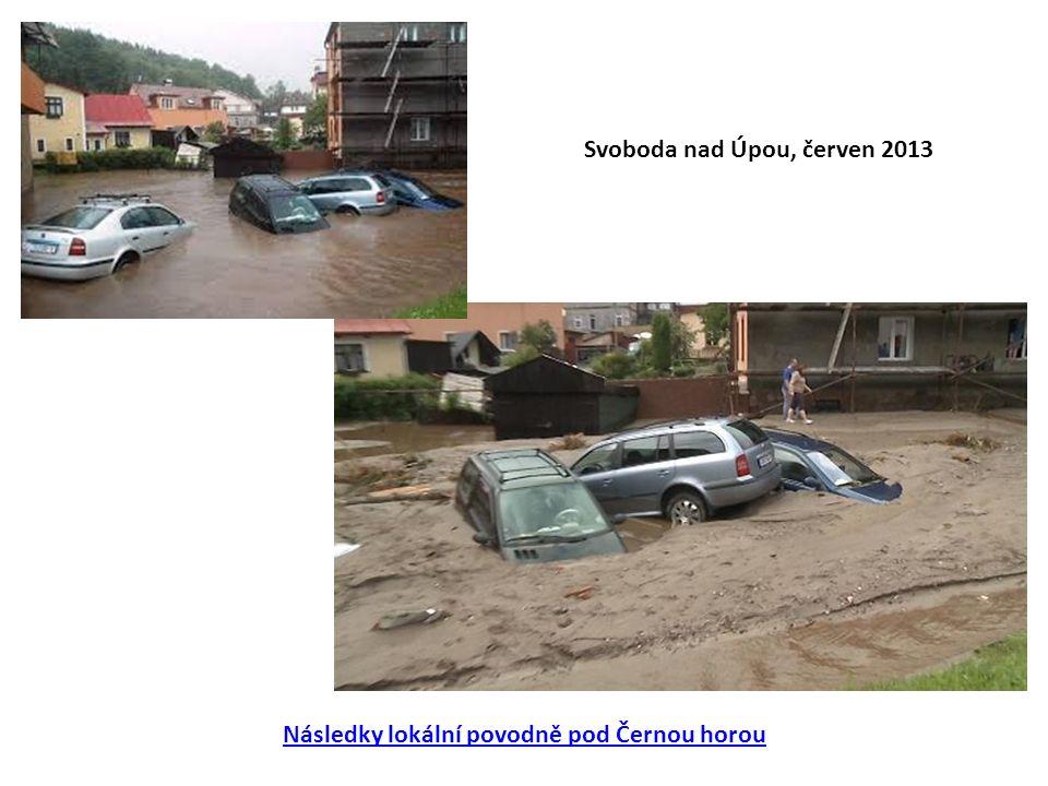 Svoboda nad Úpou, červen 2013 Následky lokální povodně pod Černou horou