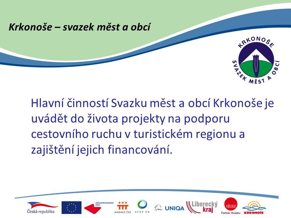 Krkonoše – svazek měst a obcí Hlavní činností Svazku měst a obcí Krkonoše je uvádět do života projekty na podporu cestovního ruchu v turistickém regionu a zajištění jejich financování.