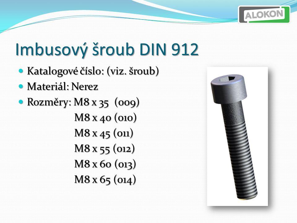 Imbusový šroub DIN 912 Katalogové číslo: (viz. šroub) Katalogové číslo: (viz.