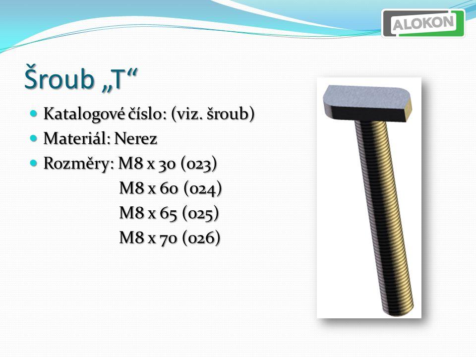 """Šroub """"T Katalogové číslo: (viz. šroub) Katalogové číslo: (viz."""