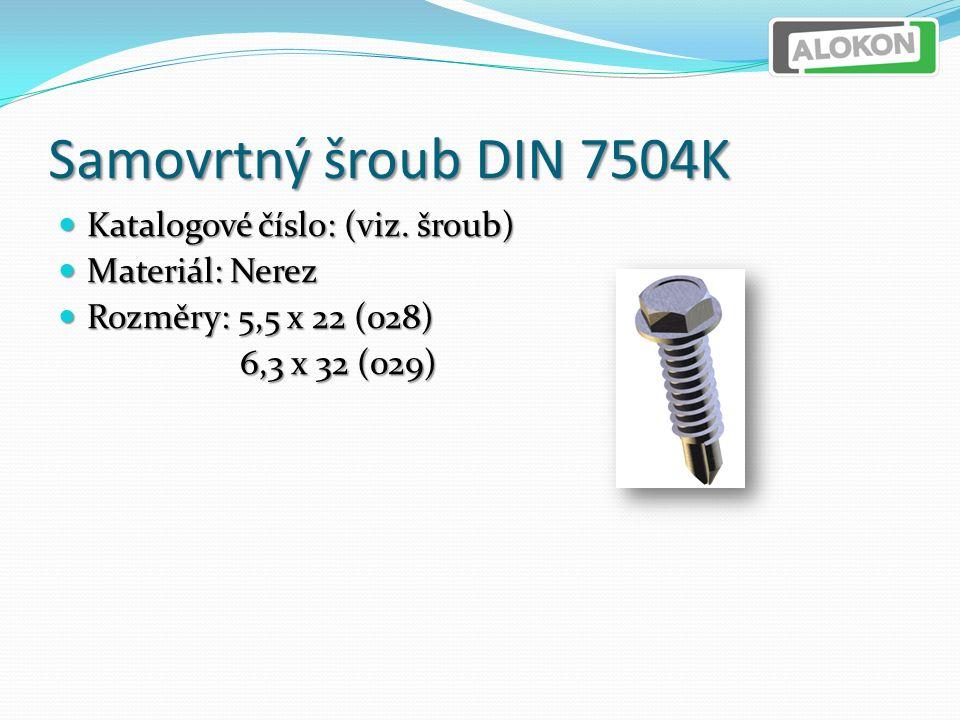 Samovrtný šroub DIN 7504K Katalogové číslo: (viz. šroub) Katalogové číslo: (viz.