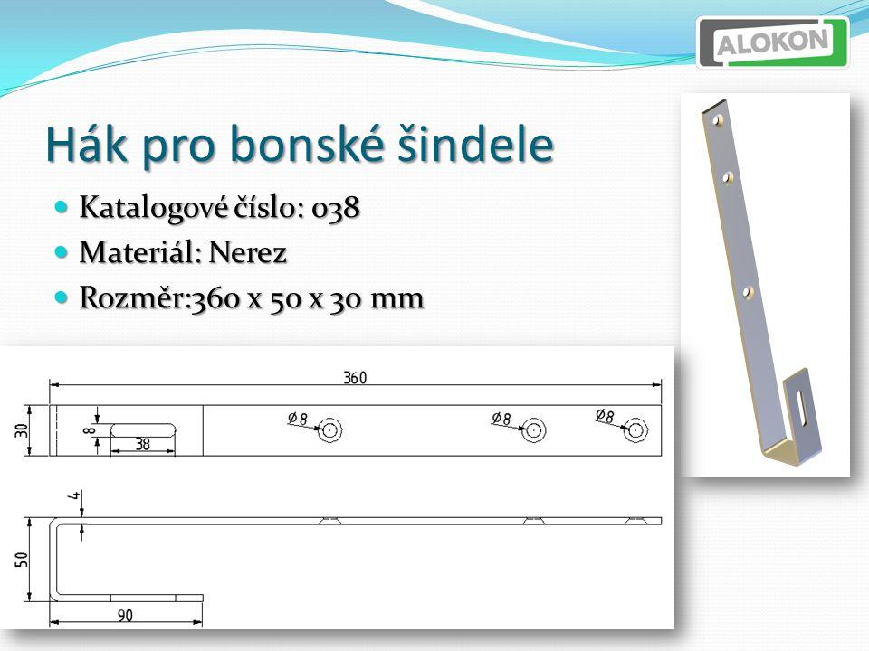 Hák pro bonské šindele Katalogové číslo: 038 Katalogové číslo: 038 Materiál: Nerez Materiál: Nerez Rozměr:360 x 50 x 30 mm Rozměr:360 x 50 x 30 mm