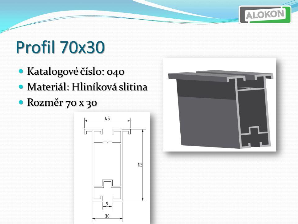 Profil 70x30 Katalogové číslo: 040 Katalogové číslo: 040 Materiál: Hliníková slitina Materiál: Hliníková slitina Rozměr 70 x 30 Rozměr 70 x 30