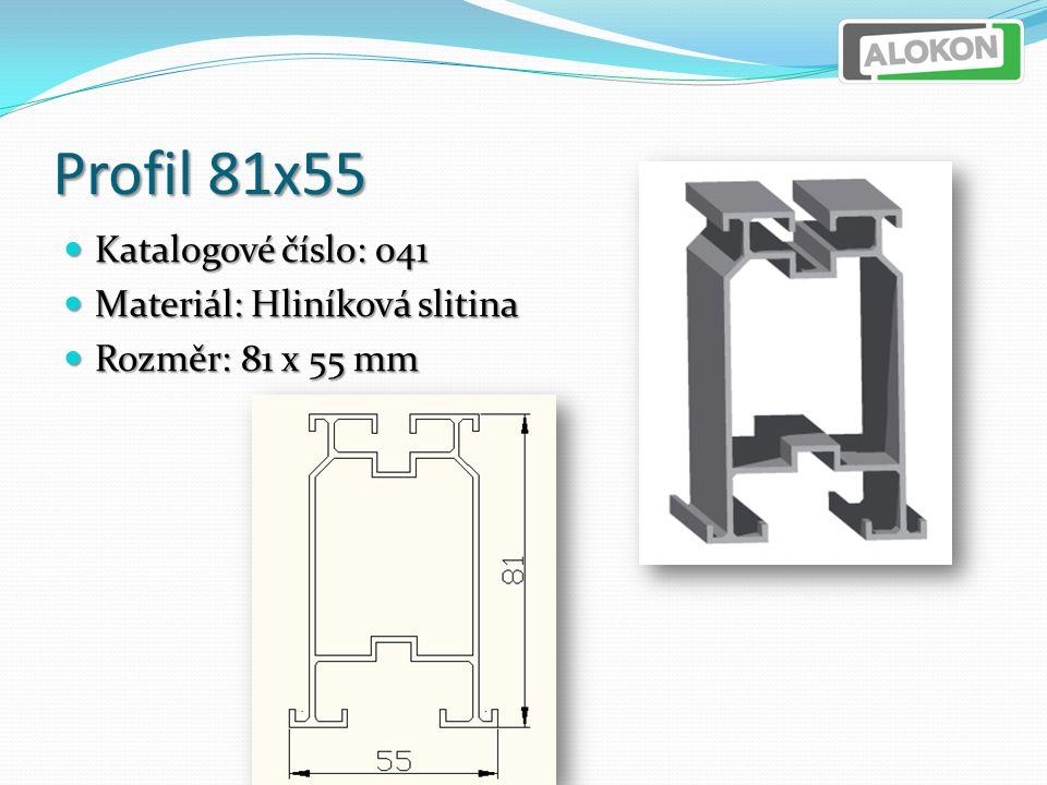 Profil 81x55 Katalogové číslo: 041 Katalogové číslo: 041 Materiál: Hliníková slitina Materiál: Hliníková slitina Rozměr: 81 x 55 mm Rozměr: 81 x 55 mm