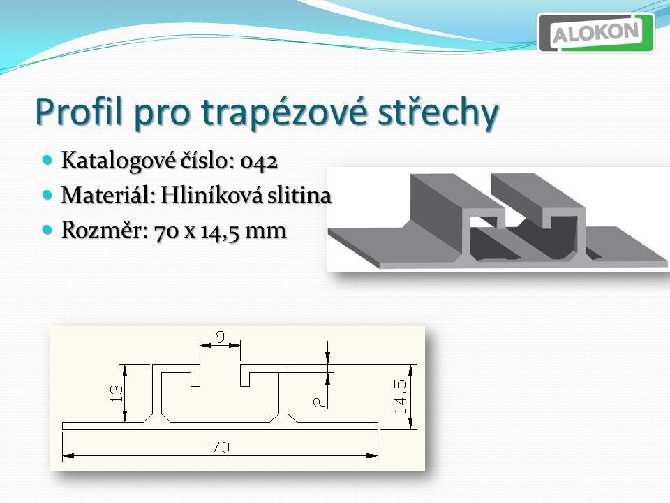 Profil pro trapézové střechy Katalogové číslo: 042 Katalogové číslo: 042 Materiál: Hliníková slitina Materiál: Hliníková slitina Rozměr: 70 x 14,5 mm Rozměr: 70 x 14,5 mm