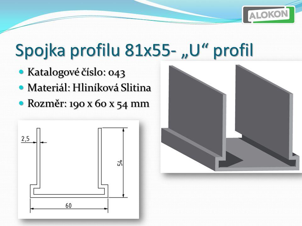 """Spojka profilu 81x55- """"U profil Katalogové číslo: 043 Katalogové číslo: 043 Materiál: Hliníková Slitina Materiál: Hliníková Slitina Rozměr: 190 x 60 x 54 mm Rozměr: 190 x 60 x 54 mm"""