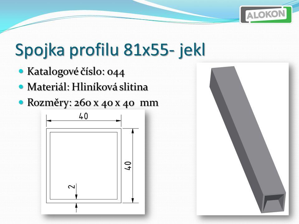 Spojka profilu 81x55- jekl Katalogové číslo: 044 Katalogové číslo: 044 Materiál: Hliníková slitina Materiál: Hliníková slitina Rozměry: 260 x 40 x 40 mm Rozměry: 260 x 40 x 40 mm