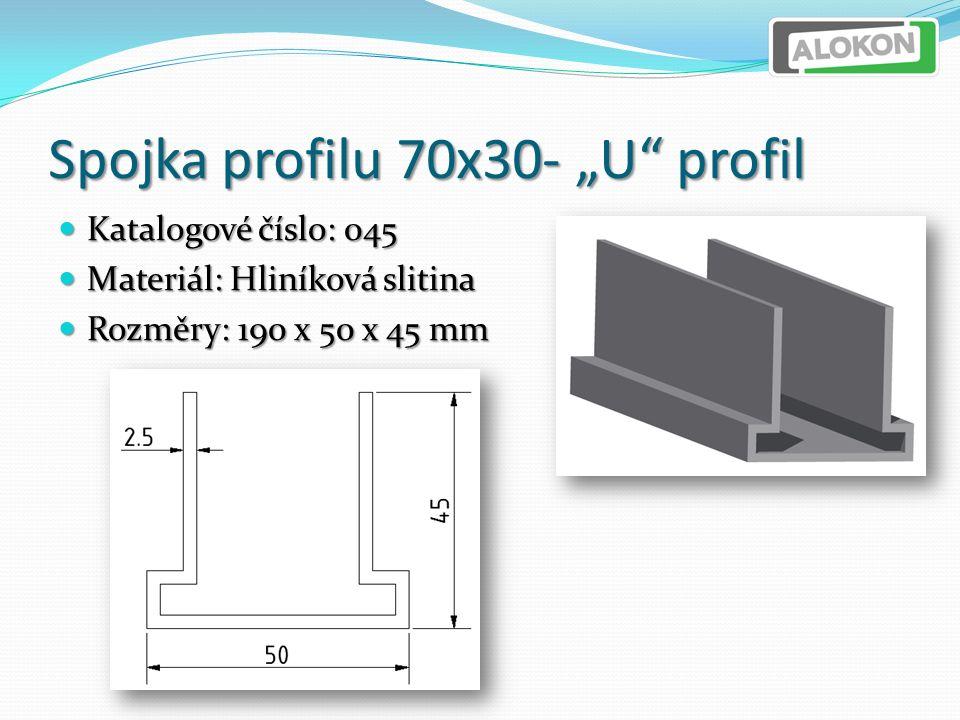 """Spojka profilu 70x30- """"U profil Katalogové číslo: 045 Katalogové číslo: 045 Materiál: Hliníková slitina Materiál: Hliníková slitina Rozměry: 190 x 50 x 45 mm Rozměry: 190 x 50 x 45 mm"""