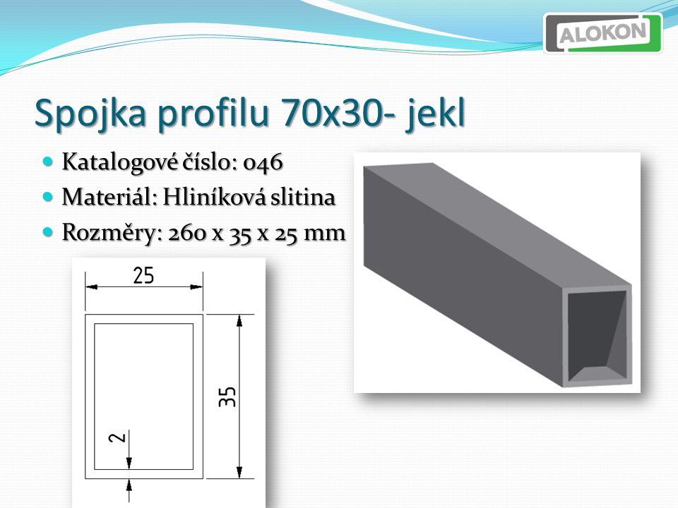 Spojka profilu 70x30- jekl Katalogové číslo: 046 Katalogové číslo: 046 Materiál: Hliníková slitina Materiál: Hliníková slitina Rozměry: 260 x 35 x 25 mm Rozměry: 260 x 35 x 25 mm