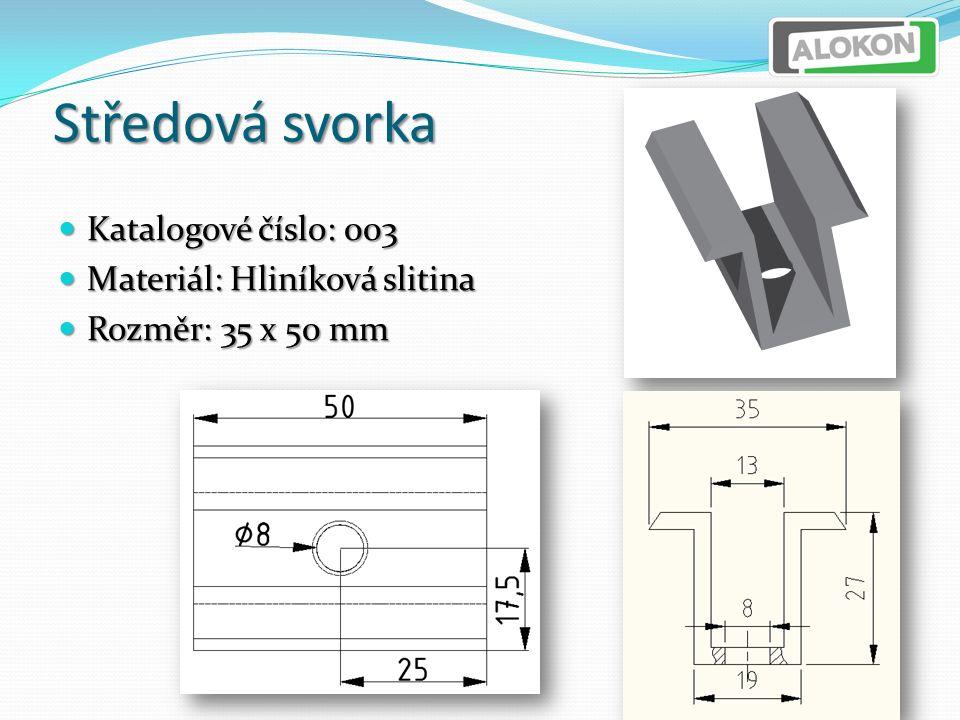 Středová svorka Katalogové číslo: 003 Katalogové číslo: 003 Materiál: Hliníková slitina Materiál: Hliníková slitina Rozměr: 35 x 50 mm Rozměr: 35 x 50 mm