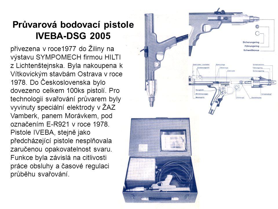 Průvarová bodovací pistole IVEBA-DSG 2005 přivezena v roce1977 do Žiliny na výstavu SYMPOMECH firmou HILTI z Lichtenštejnska.