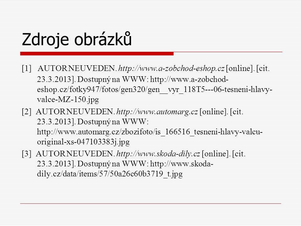Zdroje obrázků [1] AUTOR NEUVEDEN. http://www.a-zobchod-eshop.cz [online].