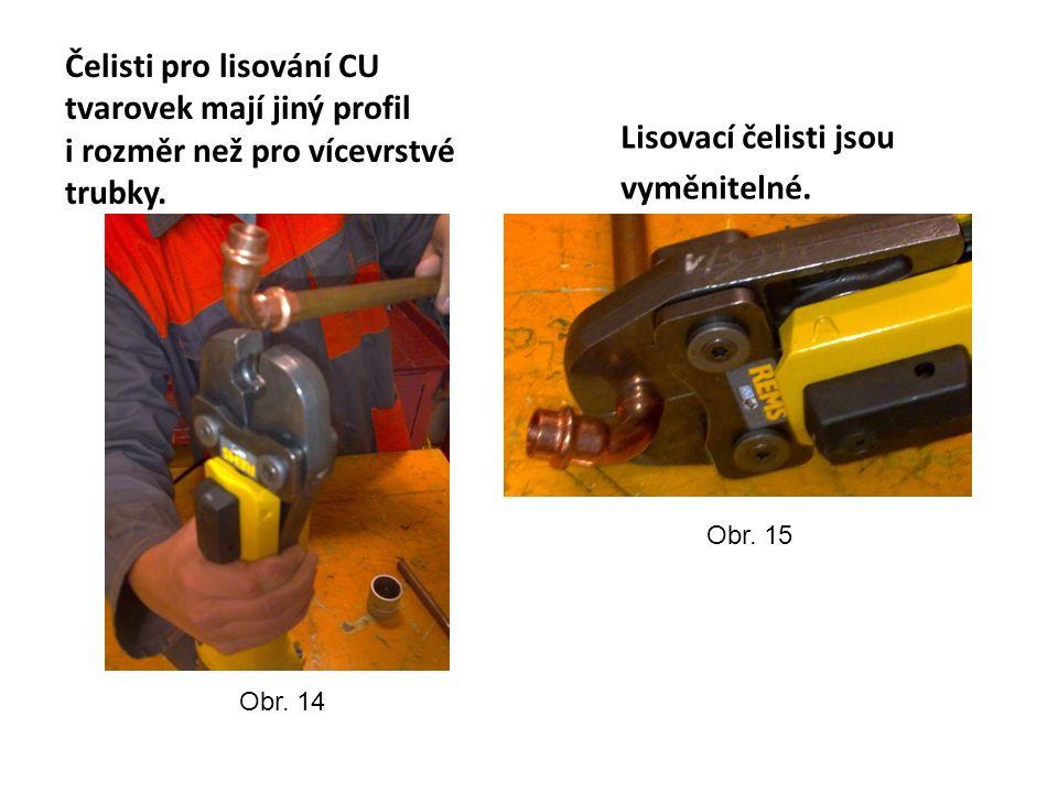 Čelisti pro lisování CU tvarovek mají jiný profil i rozměr než pro vícevrstvé trubky.