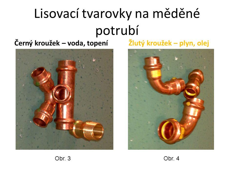 Lisovací tvarovky na měděné potrubí Černý kroužek – voda, topeníŽlutý kroužek – plyn, olej Obr.
