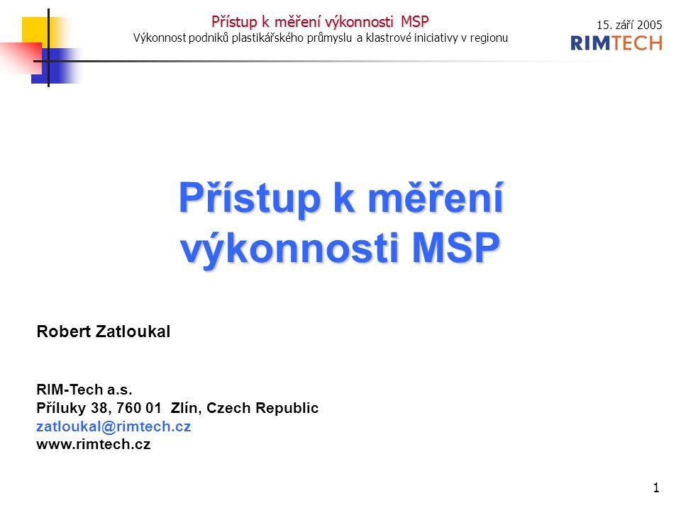 15. září 2005 Přístup k měření výkonnosti MSP Výkonnost podniků plastikářského průmyslu a klastrové iniciativy v regionu 1 Přístup k měření výkonnosti