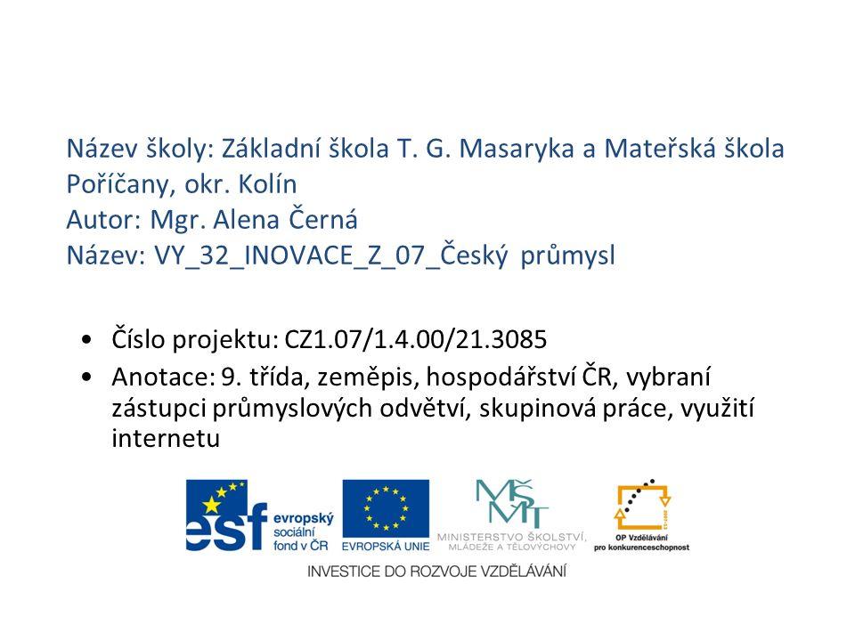Název školy: Základní škola T. G. Masaryka a Mateřská škola Poříčany, okr.