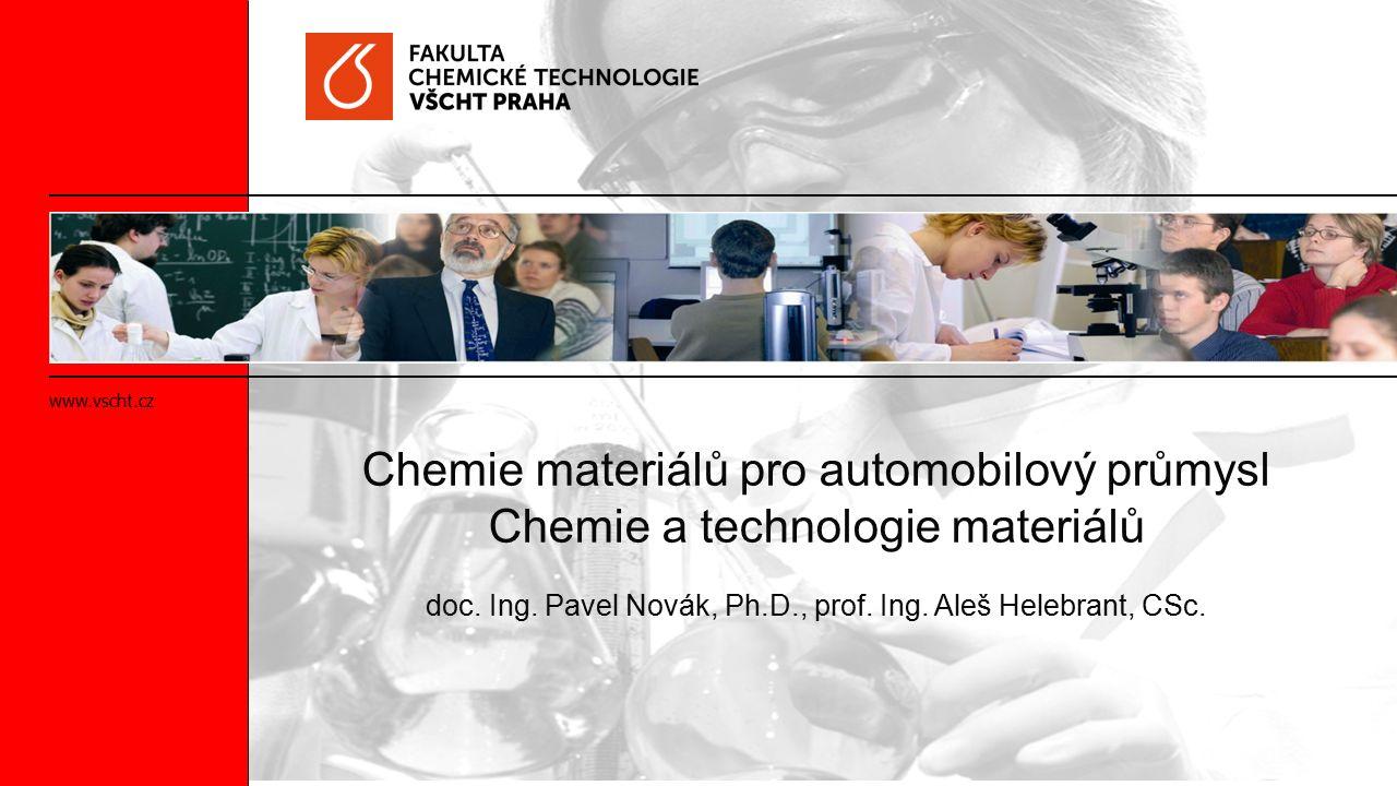 Chemie materiálů pro automobilový průmysl Chemie a technologie materiálů doc.