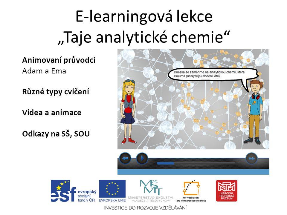 """E-learningová lekce """"Taje analytické chemie Animovaní průvodci Adam a Ema Různé typy cvičení Videa a animace Odkazy na SŠ, SOU"""