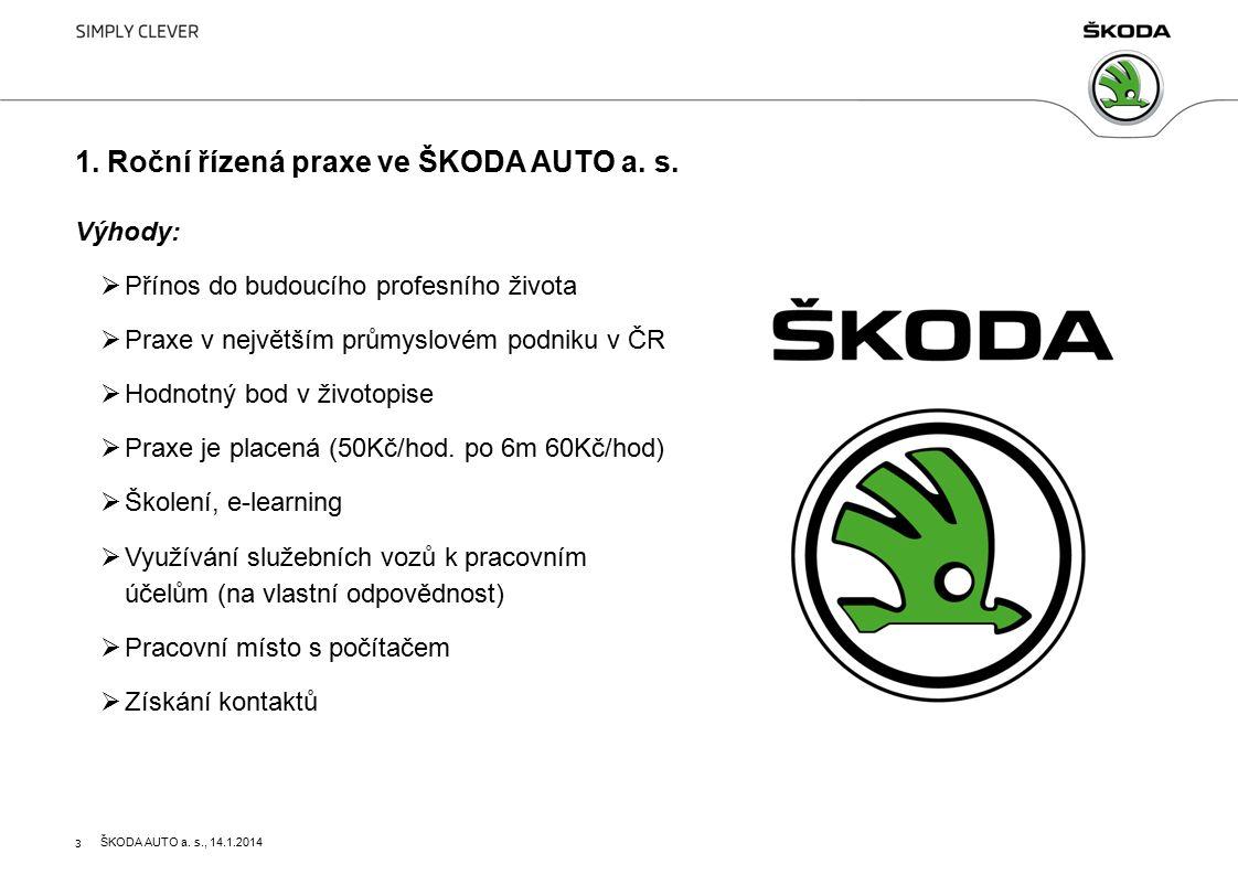 3 Výhody:  Přínos do budoucího profesního života  Praxe v největším průmyslovém podniku v ČR  Hodnotný bod v životopise  Praxe je placená (50Kč/hod.