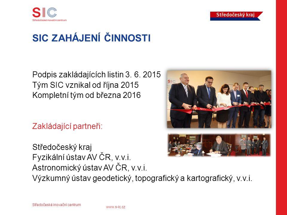 Středočeské inovační centrum www.s-ic.cz SIC ZAHÁJENÍ ČINNOSTI Podpis zakládajících listin 3.