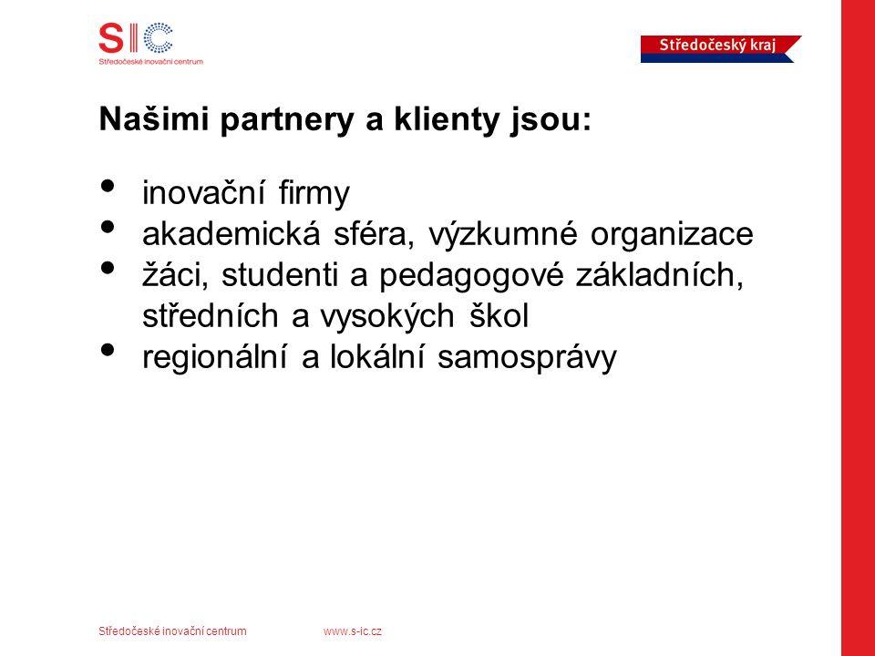 """Středočeské inovační centrum www.s-ic.cz NAŠE VIZE… """"…chceme se rozsahem činnosti a kvalitou výstupů ve střednědobé perspektivě zařadit mezi přední evropská regionální inovační centra..."""