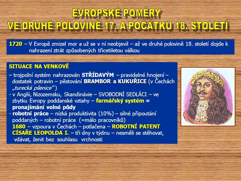 1720 1720 – V Evropě zmizel mor a už se v ní neobjevil – až ve druhé polovině 18.