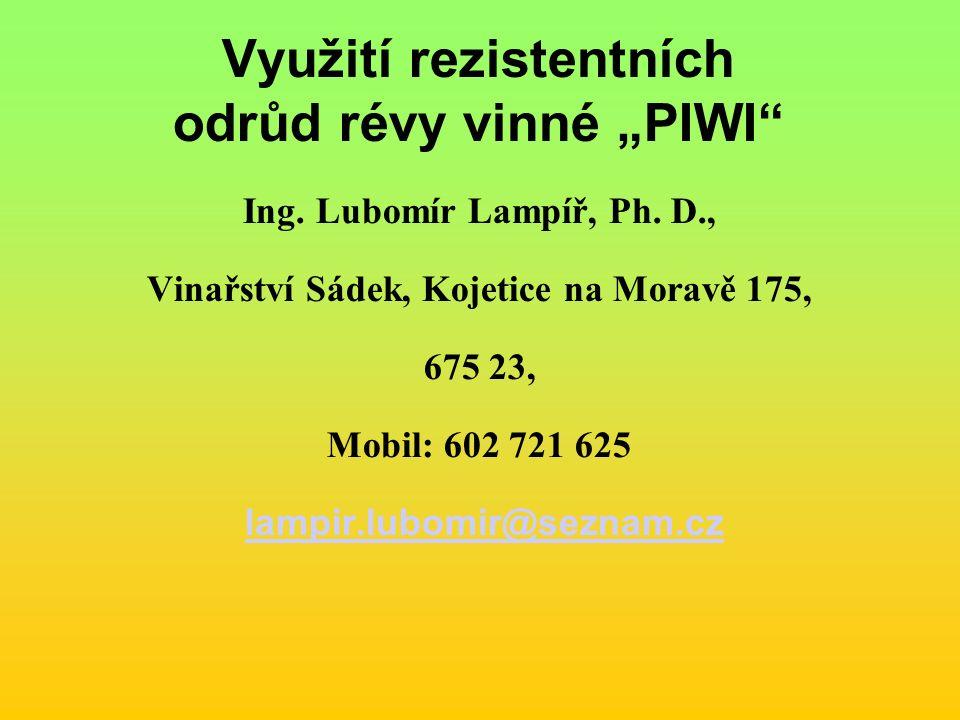 """Využití rezistentních odrůd révy vinné """"PIWI Ing."""