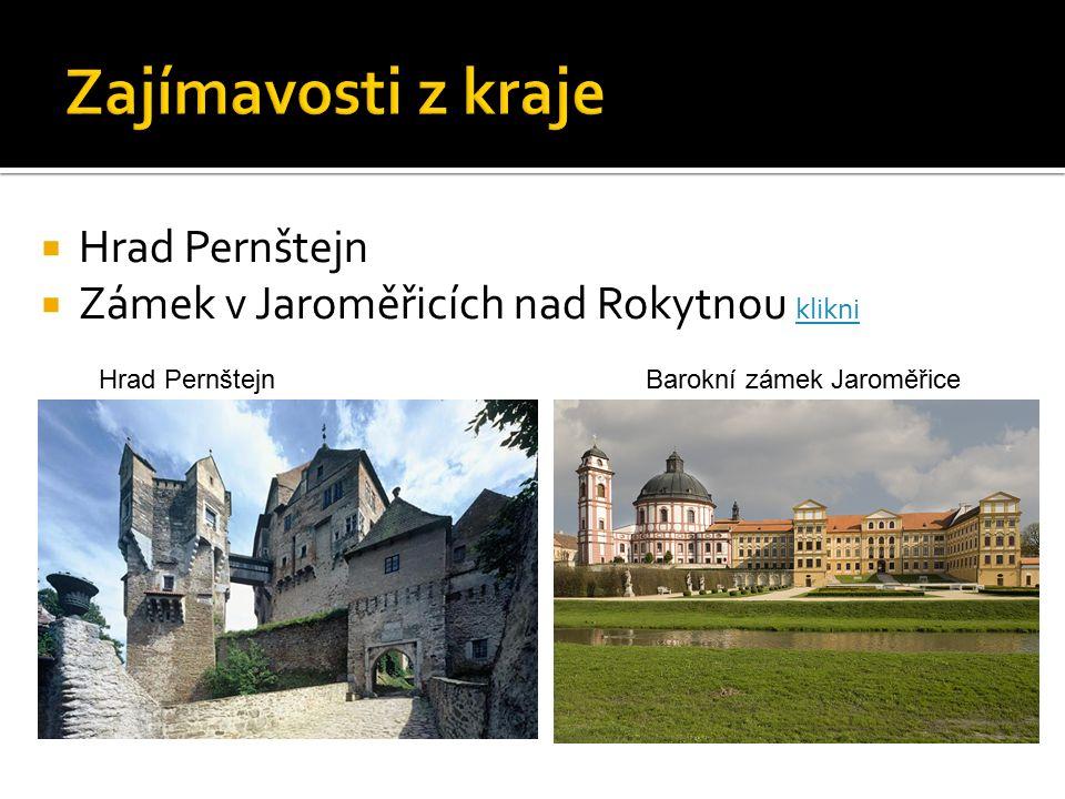  Hrad Pernštejn  Zámek v Jaroměřicích nad Rokytnou klikni klikni Hrad Pernštejn Barokní zámek Jaroměřice