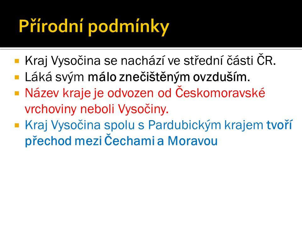  Kraj Vysočina se nachází ve střední části ČR. Láká svým málo znečištěným ovzduším.