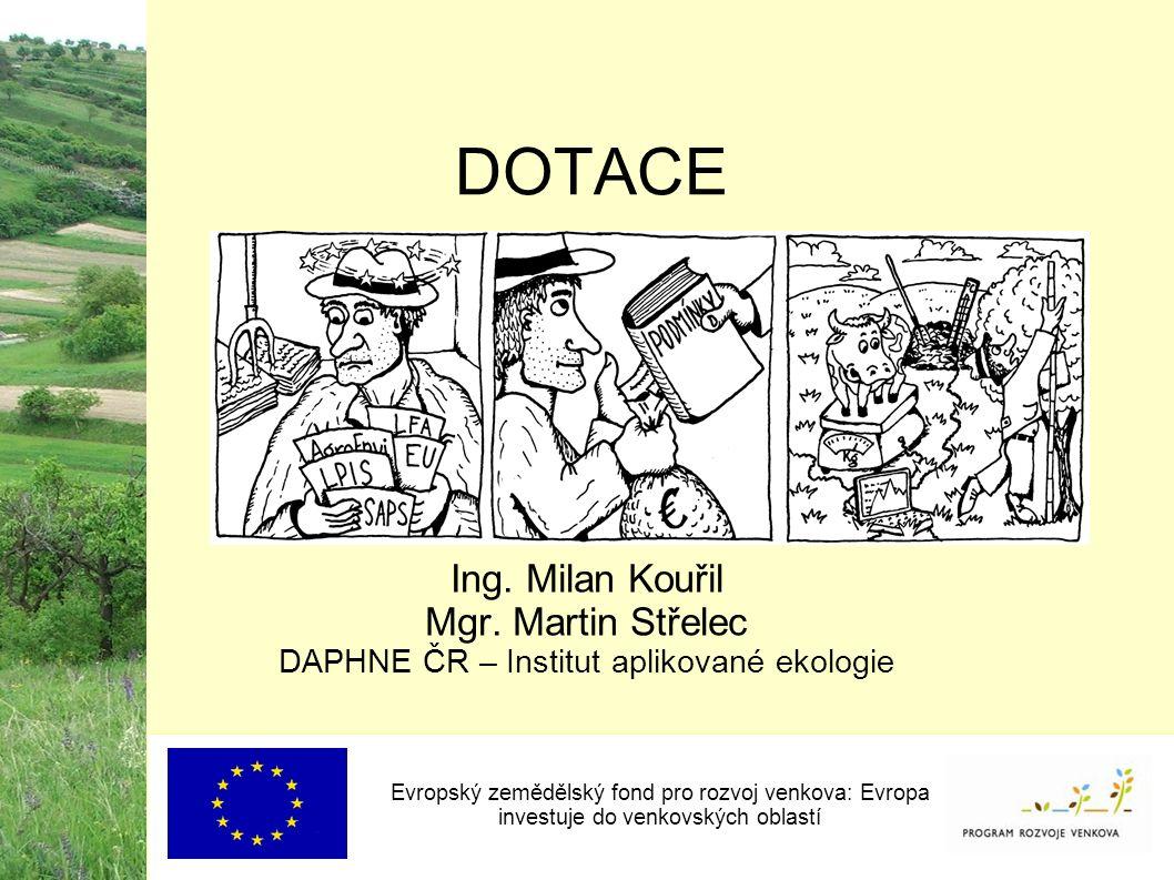 Evropský zemědělský fond pro rozvoj venkova: Evropa investuje do venkovských oblastí DOTACE Ing.