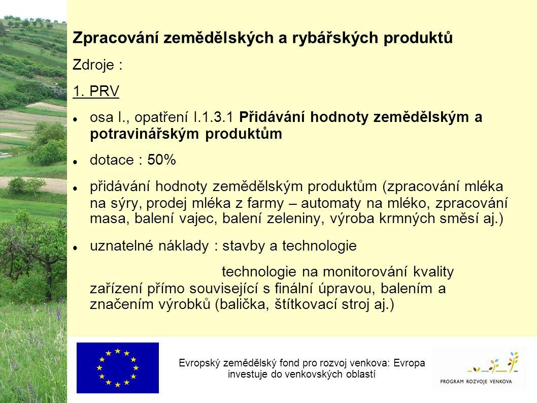 Zpracování zemědělských a rybářských produktů Zdroje : 1.