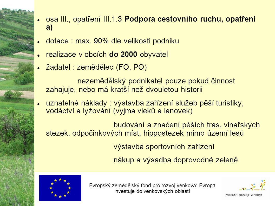 osa III., opatření III.1.3 Podpora cestovního ruchu, opatření a) dotace : max.