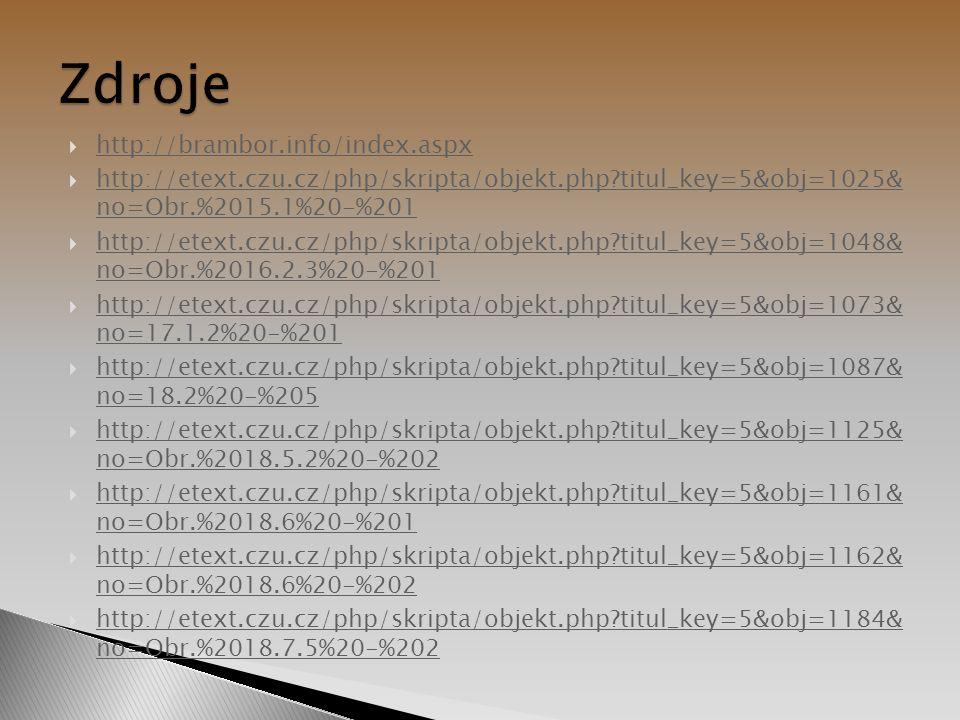  http://brambor.info/index.aspx http://brambor.info/index.aspx  http://etext.czu.cz/php/skripta/objekt.php?titul_key=5&obj=1025& no=Obr.%2015.1%20-%201 http://etext.czu.cz/php/skripta/objekt.php?titul_key=5&obj=1025& no=Obr.%2015.1%20-%201  http://etext.czu.cz/php/skripta/objekt.php?titul_key=5&obj=1048& no=Obr.%2016.2.3%20-%201 http://etext.czu.cz/php/skripta/objekt.php?titul_key=5&obj=1048& no=Obr.%2016.2.3%20-%201  http://etext.czu.cz/php/skripta/objekt.php?titul_key=5&obj=1073& no=17.1.2%20-%201 http://etext.czu.cz/php/skripta/objekt.php?titul_key=5&obj=1073& no=17.1.2%20-%201  http://etext.czu.cz/php/skripta/objekt.php?titul_key=5&obj=1087& no=18.2%20-%205 http://etext.czu.cz/php/skripta/objekt.php?titul_key=5&obj=1087& no=18.2%20-%205  http://etext.czu.cz/php/skripta/objekt.php?titul_key=5&obj=1125& no=Obr.%2018.5.2%20-%202 http://etext.czu.cz/php/skripta/objekt.php?titul_key=5&obj=1125& no=Obr.%2018.5.2%20-%202  http://etext.czu.cz/php/skripta/objekt.php?titul_key=5&obj=1161& no=Obr.%2018.6%20-%201 http://etext.czu.cz/php/skripta/objekt.php?titul_key=5&obj=1161& no=Obr.%2018.6%20-%201  http://etext.czu.cz/php/skripta/objekt.php?titul_key=5&obj=1162& no=Obr.%2018.6%20-%202 http://etext.czu.cz/php/skripta/objekt.php?titul_key=5&obj=1162& no=Obr.%2018.6%20-%202  http://etext.czu.cz/php/skripta/objekt.php?titul_key=5&obj=1184& no=Obr.%2018.7.5%20-%202 http://etext.czu.cz/php/skripta/objekt.php?titul_key=5&obj=1184& no=Obr.%2018.7.5%20-%202